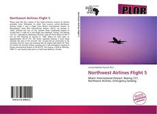 Bookcover of Northwest Airlines Flight 5