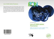 Bookcover of List of 2005 Ballet Premieres