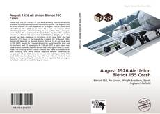 Bookcover of August 1926 Air Union Blériot 155 Crash