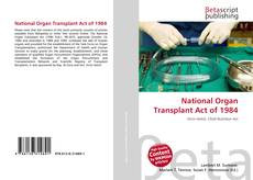 Bookcover of National Organ Transplant Act of 1984