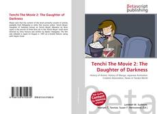 Bookcover of Tenchi The Movie 2: The Daughter of Darkness