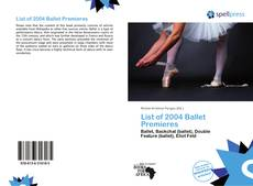 Bookcover of List of 2004 Ballet Premieres