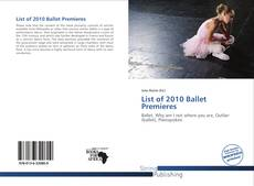 Bookcover of List of 2010 Ballet Premieres