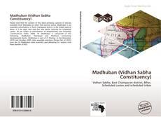 Bookcover of Madhuban (Vidhan Sabha Constituency)