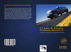Bookcover of U.S. Route, 45, Wisconsin, Wauwatosa, Interstate, 43