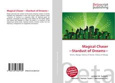 Bookcover of Magical Chaser ~Stardust of Dreams~