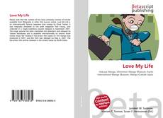 Bookcover of Love My Life