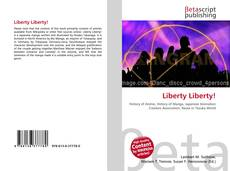 Bookcover of Liberty Liberty!