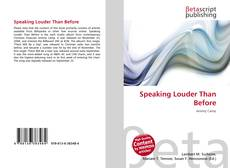 Bookcover of Speaking Louder Than Before