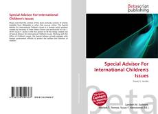 Bookcover of Special Advisor For International Children's Issues