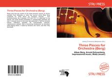 Bookcover of Three Pieces for Orchestra (Berg)