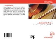 Bookcover of …Explosante-fixe…