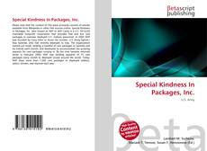 Bookcover of Special Kindness In Packages, Inc.