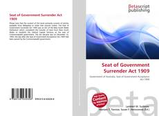 Bookcover of Seat of Government Surrender Act 1909