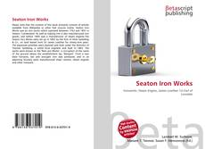 Capa do livro de Seaton Iron Works