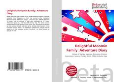 Bookcover of Delightful Moomin Family: Adventure Diary