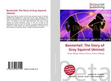 Bookcover of Bannertail: The Story of Gray Squirrel (Anime)