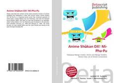 Bookcover of Anime Shūkan DX! Mi-Pha-Pu