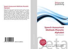 Bookcover of Speech Assessment Methods Phonetic Alphabet