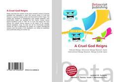 Bookcover of A Cruel God Reigns