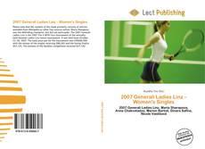 Bookcover of 2007 Generali Ladies Linz – Women's Singles