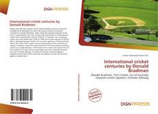 Borítókép a  International cricket centuries by Donald Bradman - hoz