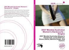2007 Mondial Australian Women's Hardcourts – Singles的封面