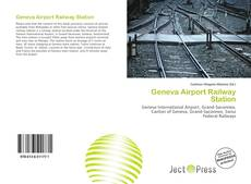 Couverture de Geneva Airport Railway Station