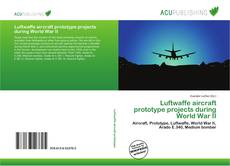 Capa do livro de Luftwaffe aircraft prototype projects during World War II