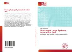 Couverture de Burroughs Large Systems Instruction Sets