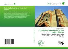 Catholic Cathedrals of the United States kitap kapağı