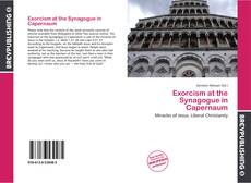 Bookcover of Exorcism at the Synagogue in Capernaum