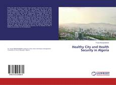 Bookcover of Healthy City and Health Security in Algeria