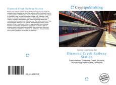 Bookcover of Diamond Creek Railway Station