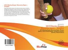 Bookcover of 2010 Banka Koper Slovenia Open – Singles
