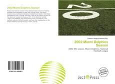 Обложка 2002 Miami Dolphins Season