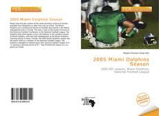 Обложка 2005 Miami Dolphins Season