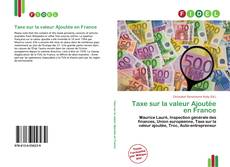 Bookcover of Taxe sur la valeur Ajoutée en France