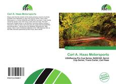 Bookcover of Carl A. Haas Motorsports