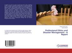Professional Ethics and Disaster Management - A Report kitap kapağı