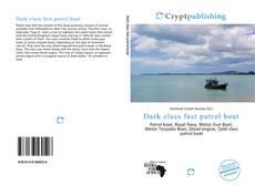 Bookcover of Dark class fast patrol boat