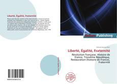 Bookcover of Liberté, Égalité, Fraternité