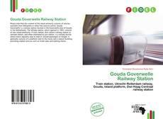 Borítókép a  Gouda Goverwelle Railway Station - hoz