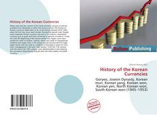 Bookcover of History of the Korean Currencies