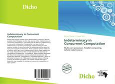 Bookcover of Indeterminacy in Concurrent Computation
