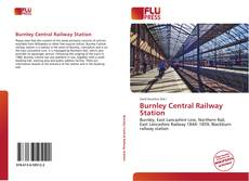 Bookcover of Burnley Central Railway Station