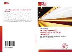 Bookcover of Active Separatist Movements in South America