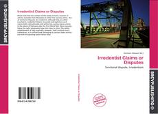 Bookcover of Irredentist Claims or Disputes