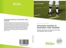 Обложка Interstate matches in Australian rules football