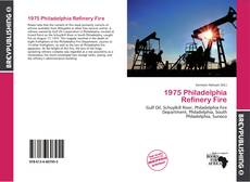 Bookcover of 1975 Philadelphia Refinery Fire